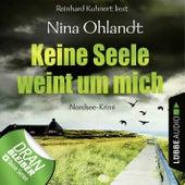 Keine Seele weint um mich - John Benthien: Die Jahreszeiten-Reihe 4 (Ungekürzt) von Nina Ohlandt