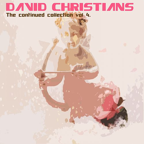The Continued Collection Vol. 4 by David Christians