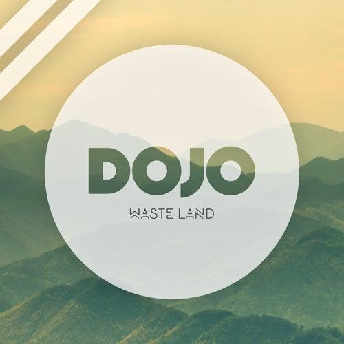 Waste Land by Dojo