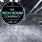The Tech House Conspiracy, Vol. 14 by Various Artists