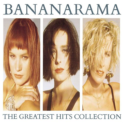 The Greatest Hits Collection von Bananarama