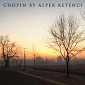 Play & Download Chopin by Alper Ketenci by Alper Ketenci   Napster