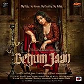 Begum Jaan (Original Motion Picture Soundtrack) by Various Artists
