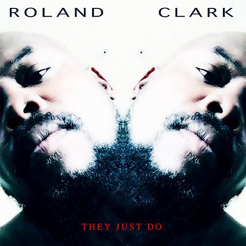 Play & Download They Just Do by Roland Clark | Napster