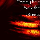 Play & Download Walk the Streets by Tommy Roe | Napster