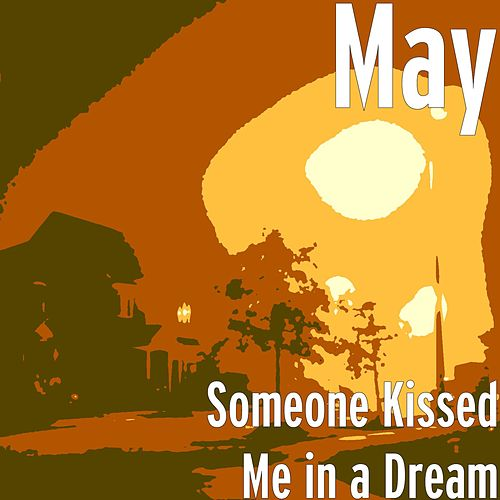 Someone Kissed Me in a Dream by El May