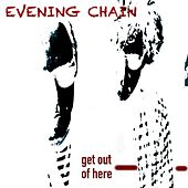 Get out of here by Evening Chain