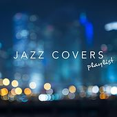 Jazz Covers Playlist by Various Artists