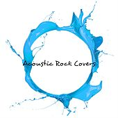 Acoustic Rock Covers by Various Artists