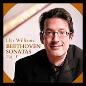 Beethoven Sonatas, Vol. 5 by Llŷr Williams