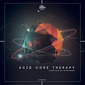 Acid Core Therapy (Compiled by DJ Psycore) by Various Artists