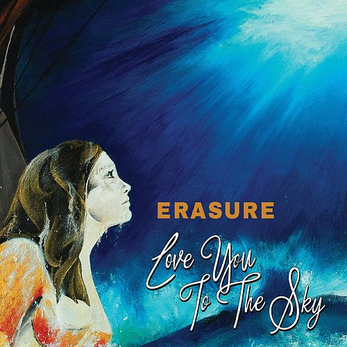 Play & Download Love You To The Sky (Adam Turner Remix) by Erasure | Napster