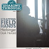 Play & Download Harbinger, Dark Herald by Strapping Fieldhands | Napster