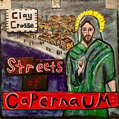 Streets of Capernaum by Clay Crosse
