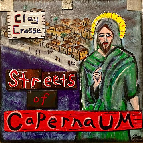 Play & Download Streets of Capernaum by Clay Crosse | Napster