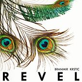 Play & Download Revel by Branimir Krstic | Napster