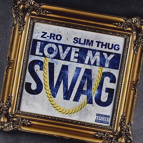 Play & Download Love My Swag by Slim Thug | Napster