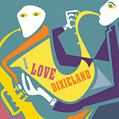 Play & Download I Love Dixieland by Various Artists | Napster