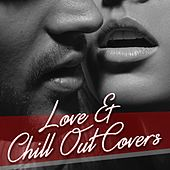 Play & Download Love & Chill Out Covers by Various Artists | Napster