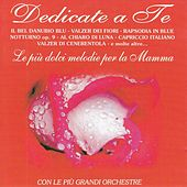 Play & Download Dedicato a te: Le più dolci melodie per la mamma by Various Artists | Napster
