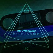 Re-Freshed Frequencies, Vol. 5 by Various Artists