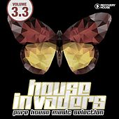 House Invaders - Pure House Music Selection, Vol. 3.3 by Various Artists