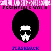 Flashback Essentials Vol.2 (Soulful And Deep House Sounds) by Various Artists