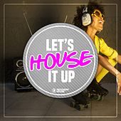 Let's House It Up, Vol. 1 by Various Artists