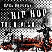 Hip Hop - The Revenge (Rare Grooves) by Various Artists