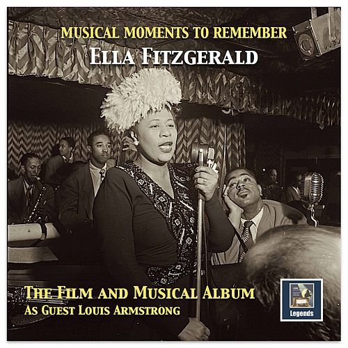 Musical Moments to Remember: The Ella Fitzgerald Film & Musical Album by Ella Fitzgerald