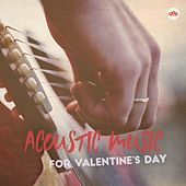 Acoustic Music for Valentine's Day by Various Artists