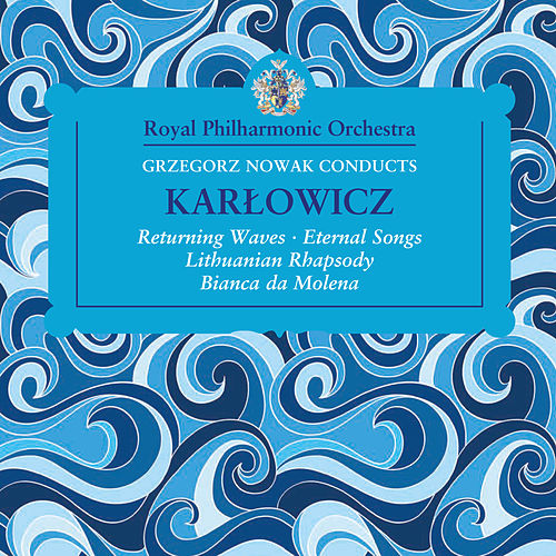 Grzegorz Nowak Conducts Karlowicz by Royal Philharmonic Orchestra