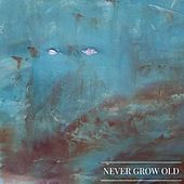 Never Grow Old by Alex Fox