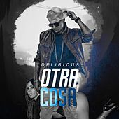 Otra Cosa by Delirious