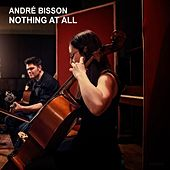Nothing at All by Andre Bisson