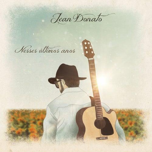 Nesses Últimos Anos by Jean Donato