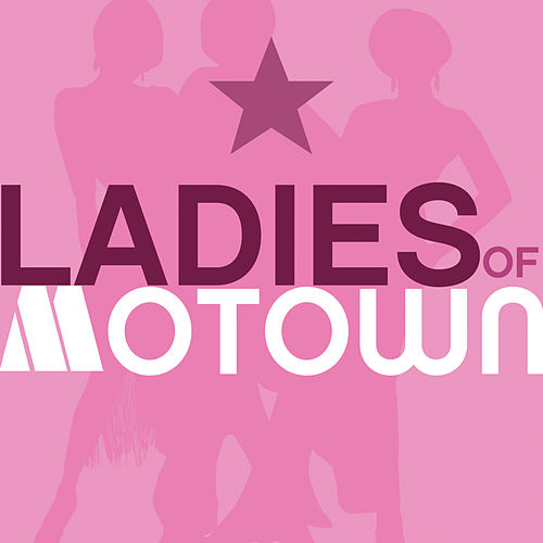 Ladies Of Motown by Various Artists