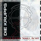 Play & Download Volle Kraft null acht by Die Krupps | Napster
