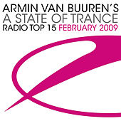 Play & Download Armin van Buuren's A State Of Trance Radio Top 15 - February 2009 by Various Artists | Napster
