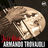 Jazz Music Armando Trovajoli by Armando Trovajoli