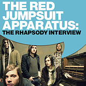 Play & Download The Red Jumpsuit Apparatus: The Rhapsody Interview by The Red Jumpsuit Apparatus | Napster