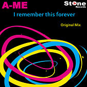 I remember this forever by A-me