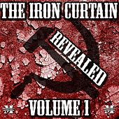 Play & Download The Iron Curtain Revealed Volume 1 by Various Artists | Napster
