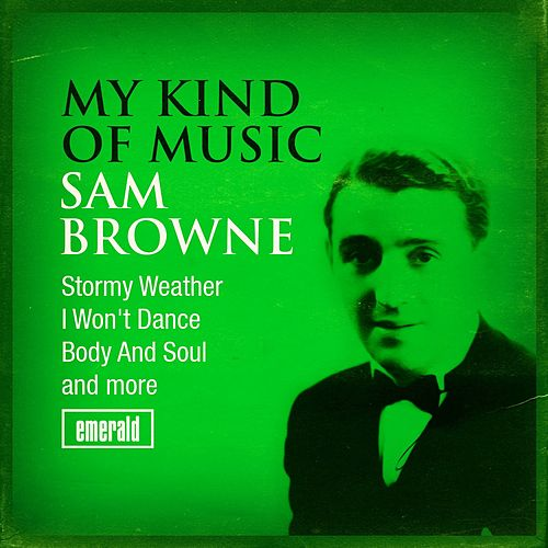 My Kind of Music by Sam Browne