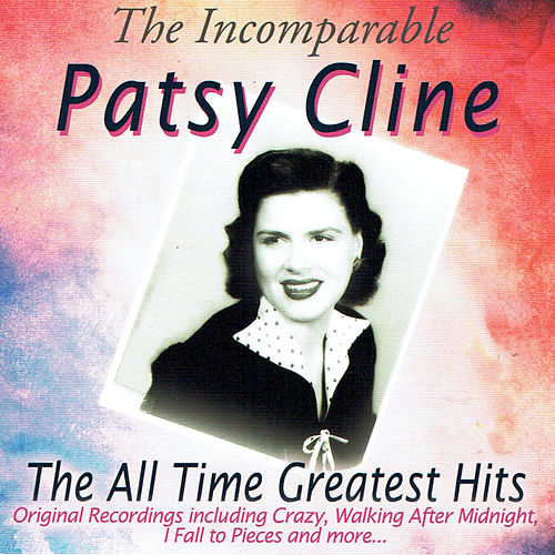 Play & Download The Incomparable Patsy Cline by Patsy Cline | Napster