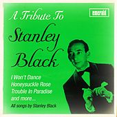 Play & Download A Tribute to Stanley Black by Stanley Black | Napster