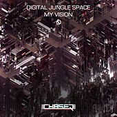 Digital Jungle Space / My Vision by Chaser