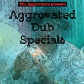 Play & Download The Aggrovators Present: Aggrovated Dub Specials by The Aggrovators | Napster