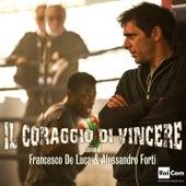 Il coraggio di vincere (Colonna sonora originale del film) by Francesco De Luca