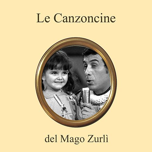 Play & Download Le canzoncine del mago zurli' by Rainbow Cartoon | Napster
